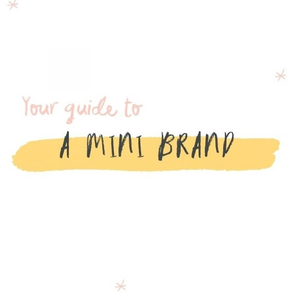Your guide to a mini brand